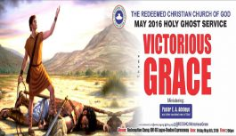 FULL TEXT: MAY 2016 HOLY GHOST SERVICE THEME: VICTORIOUS GRACE