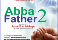 RCCG February 2017 Holy Ghost Service, Theme: Abba Father 2