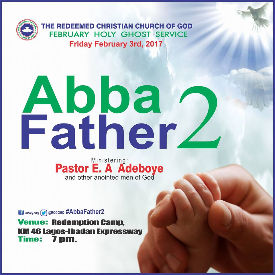 February 2017 RCCG HolyGhost Service - Abba Father 2- MP3 & Video
