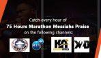 Watch 75 hours Marathon Messiahs Praise Live!
