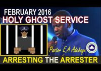2016 FEBRUARY RCCG HOLY GHOST SERVICE – ARRESTING THE ARRESTERS –Full Text,MP3 &Video