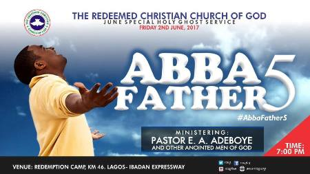 RCCG June 2017 Holy Ghost Service. Theme: Abba Father 5