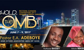 RCCG Canada Convention – Calgary 2017: Behold The Lamb