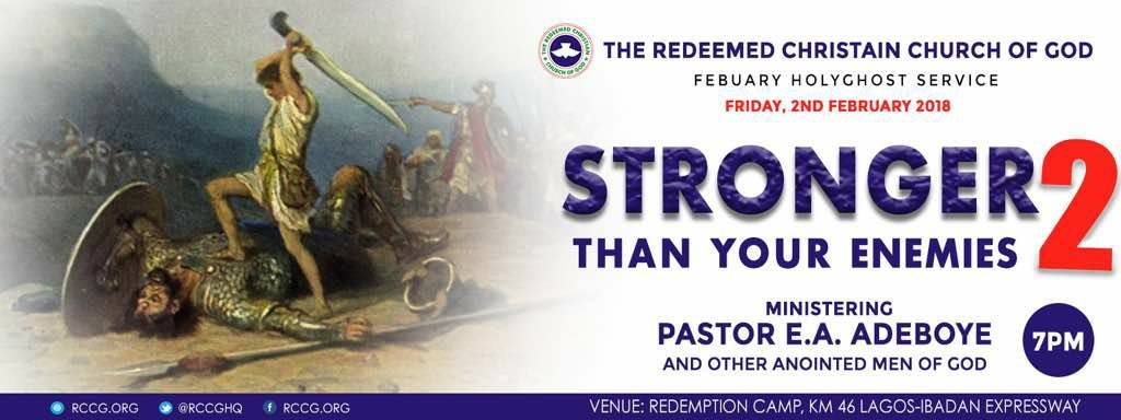 RCCG February 2018 Holy Ghost Service. Theme: Stronger than Your Enemies 2